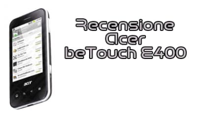 Acer beTouch E400, recensione