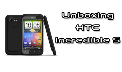 HTC Incredible S, unboxing