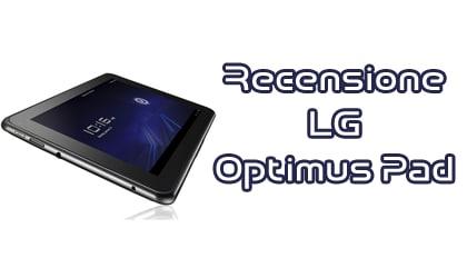 Recensione LG Optimus Pad