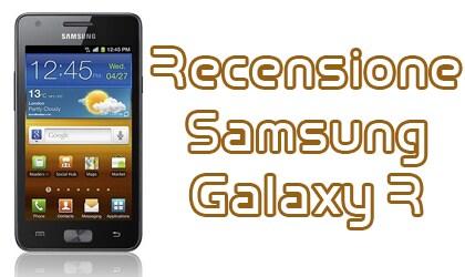 recensione_samsung_galaxy_r