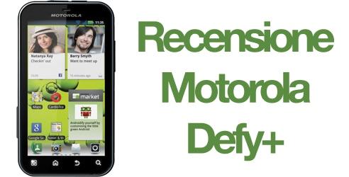 Recensione Motorola Defy+