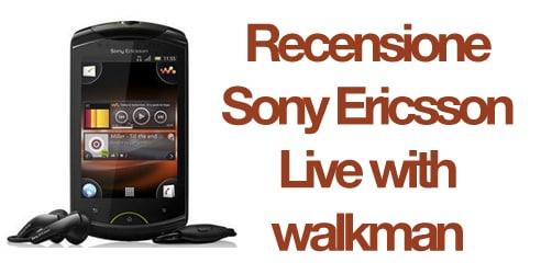 Recensione Sony Ericsson Live
