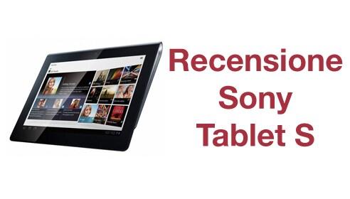 Sony Tablet S, la recensione