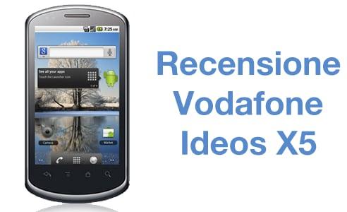 Recensione Vodafone Ideos X5