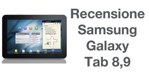 Samsung Galaxy Tab 8.9 recensione