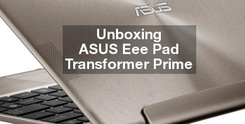 Unboxing ASUS Eee Pad Transformer Prime