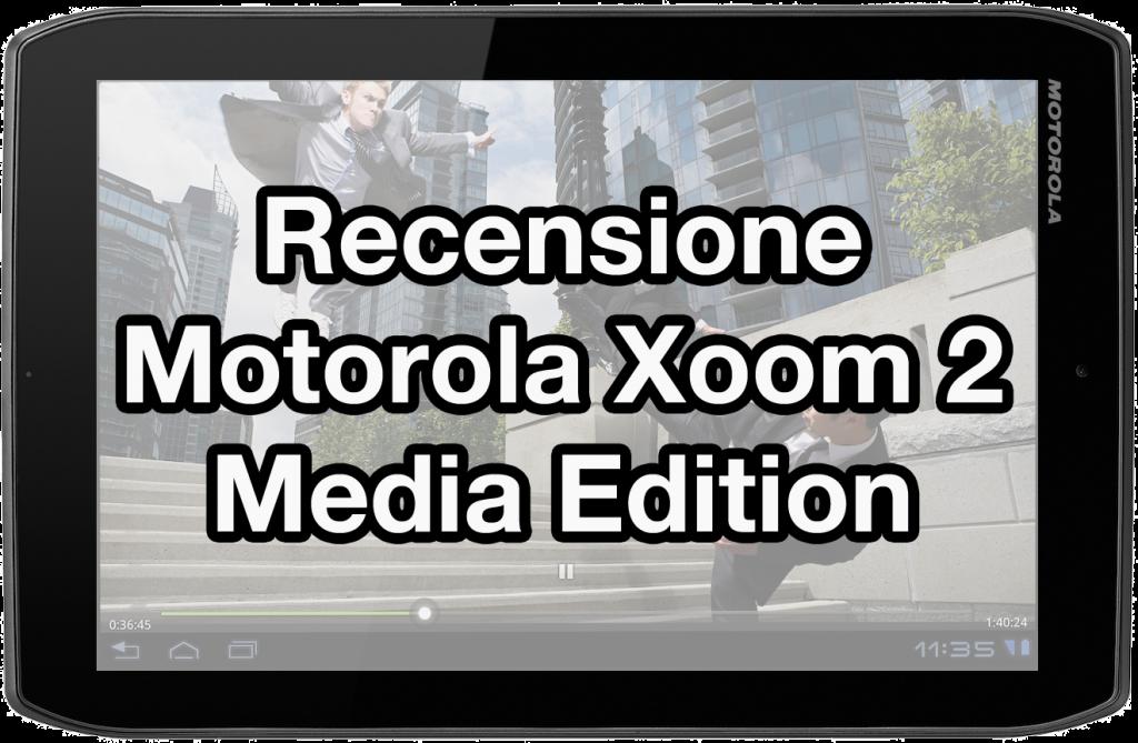Motorola Xoom 2 Media Edition recensione