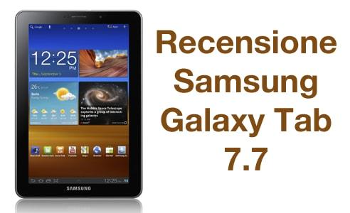 Recensione Galaxy Tab 7.7