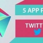 5 app per twitter