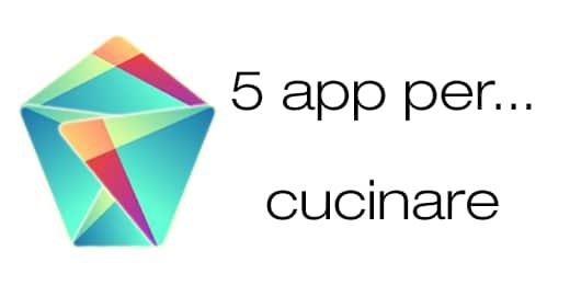 Migliori app Android ricette