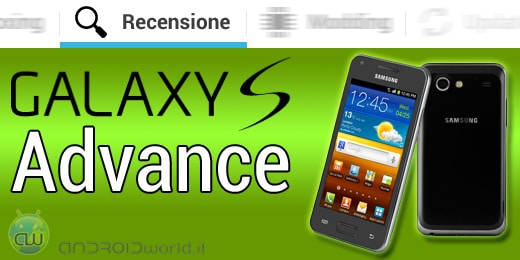 Samsung Galaxy S Advance recensione