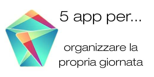 migliori app android organizzare giornata