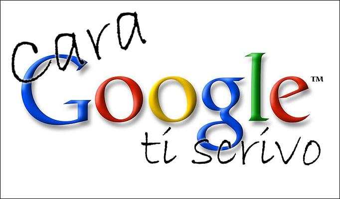 cara google ti scrivo