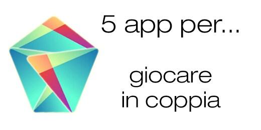 Migliori app Android per giocare in coppia