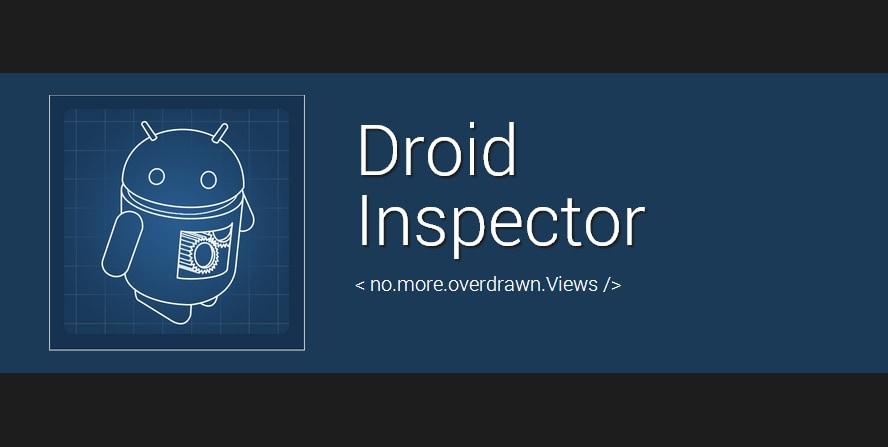 Eliminiamo l'overdraw con Droid Inspector