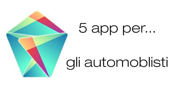 Migliori app Android automobilisti