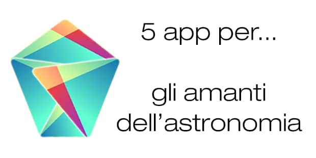 Migliori app Android astronomia