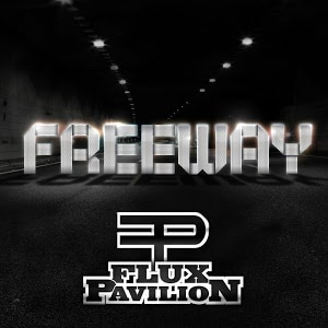 Flux Pavilion Freeway
