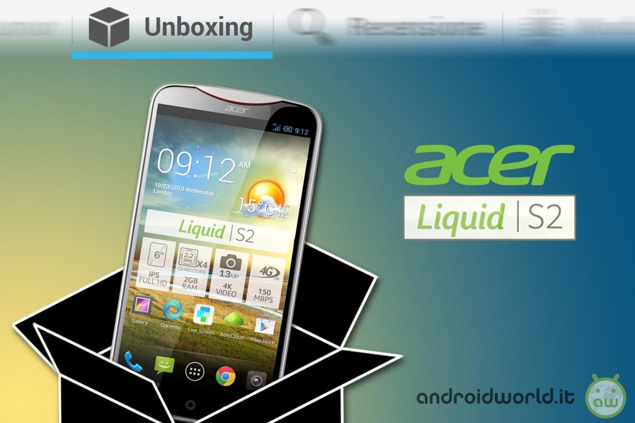 Unboxing Acer Liquid S2