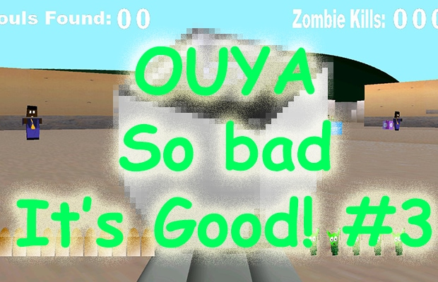 Ouya So Bad It's Good parte 3