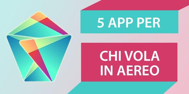 5 app per chi vola in aereo