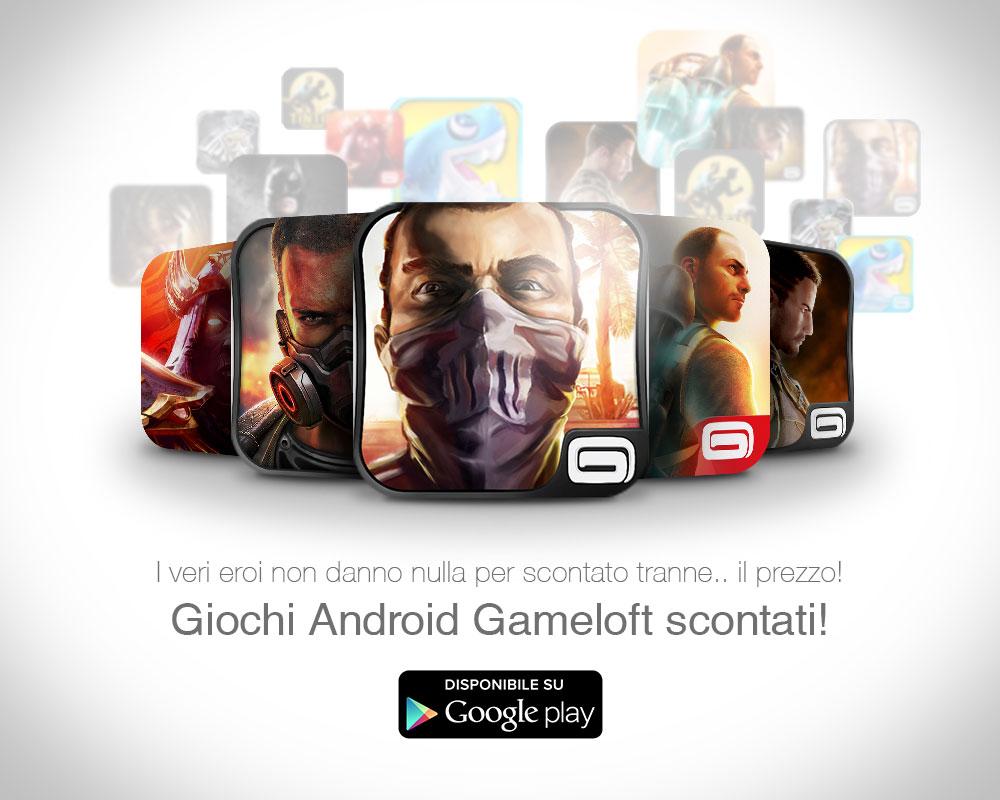 Gameloft sconta 10 suoi giochi a meno di 1€ sul Play Store
