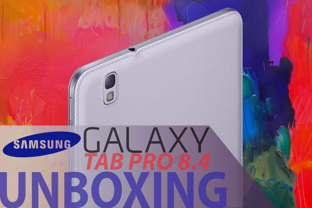 Samsung Galaxy Tab PRO 8.4 unboxing