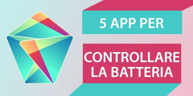 5 app per... controllare il consumo di batteria