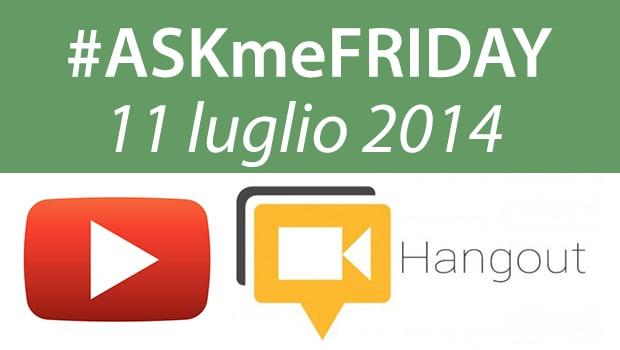 askmefriday-11-luglio-2014