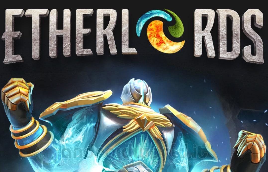 Etherlords disponibile gratuitamente sul Play Store: combattimenti strategici 3D fra mostri da collezionare (foto e video)