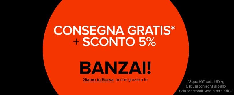 Consegna gratis e sconto del 5% da ePRICE per ordini oltre 99€