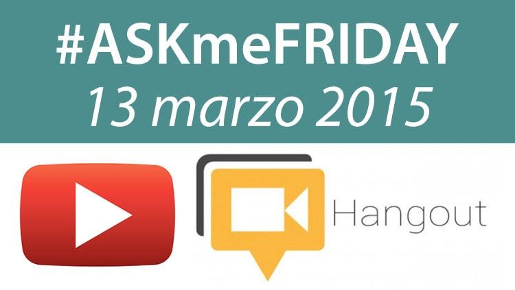 askmefriday 13 marzo