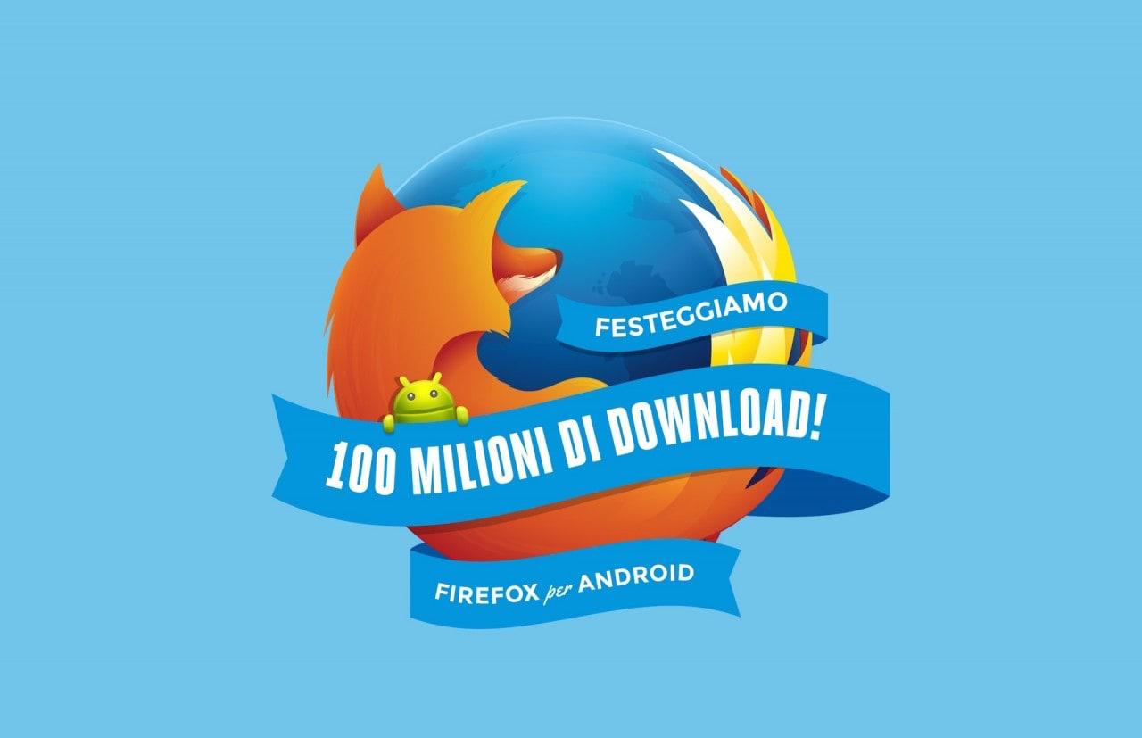 Firefox per Android festeggia i 100 milioni di download