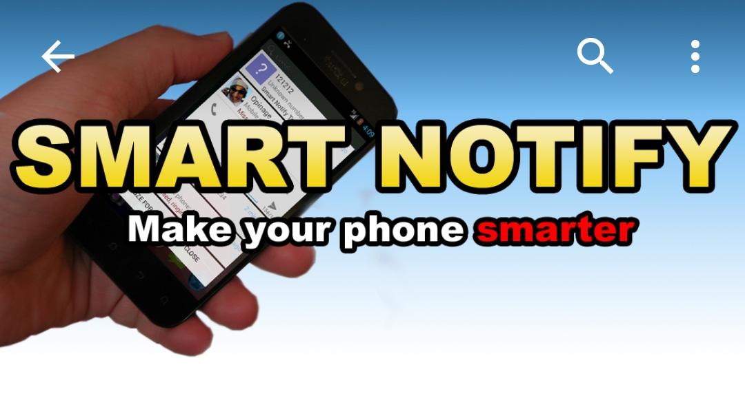 Un efficace gestore di notifiche per non perdere mai chiamate e messaggi: Smart Notify (foto)