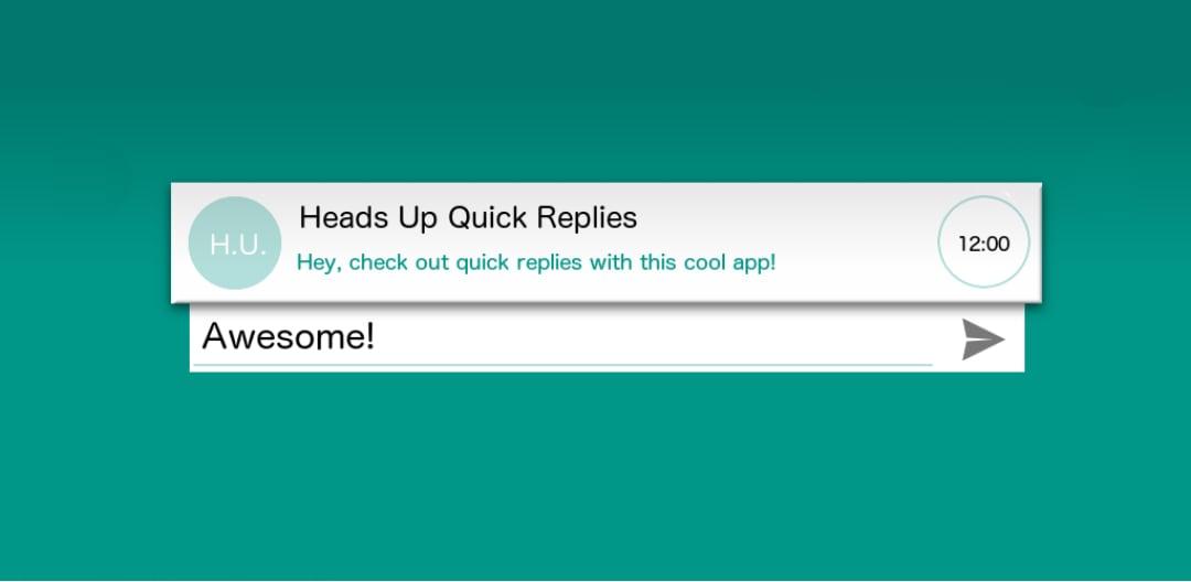 Heads Up Quick Replies (6)