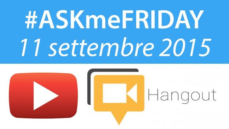 askmefriday 11 settembre 2015