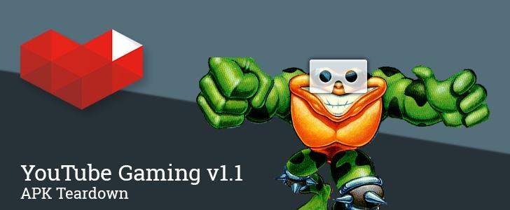 YouTube Gaming 1.1 apk teardown