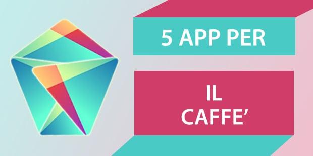 Migliori App Android Caffè