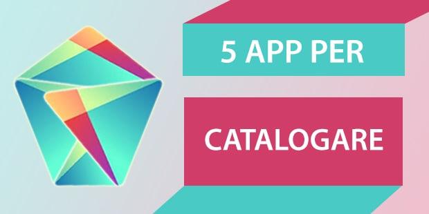 Migliori app Android Catalogare