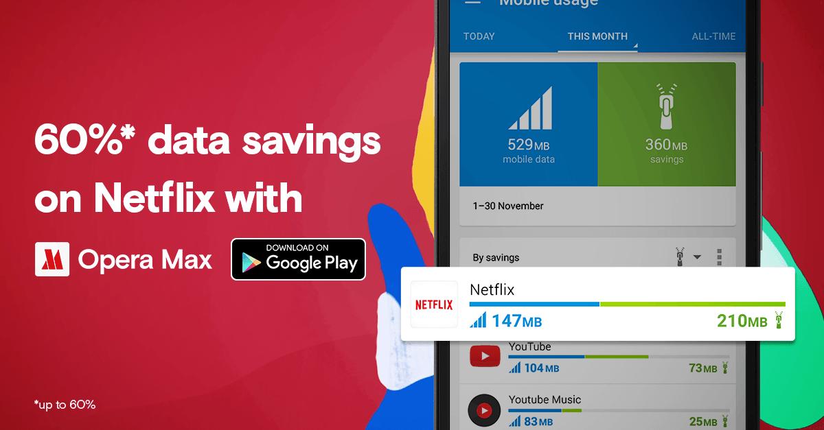 Volete risparmiare traffico dati con Netflix per Android? Opera Max promette il 60% in meno!