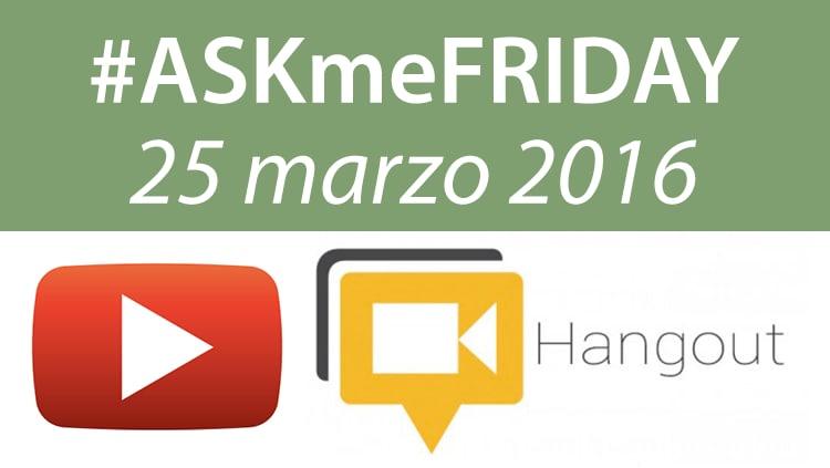 askmefriday 25 marzo 2016