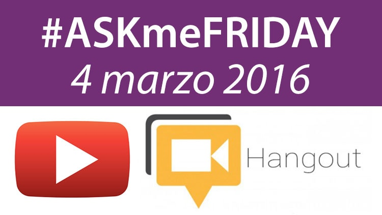 askmefriday 4 marzo 2016