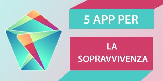 Migliori app Android sopravvivenza