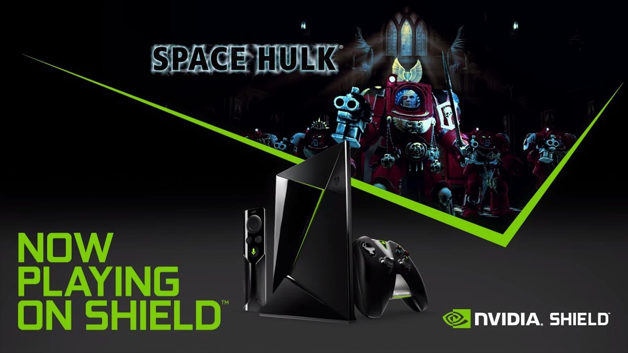 Space Hulk NVIDIA Shield