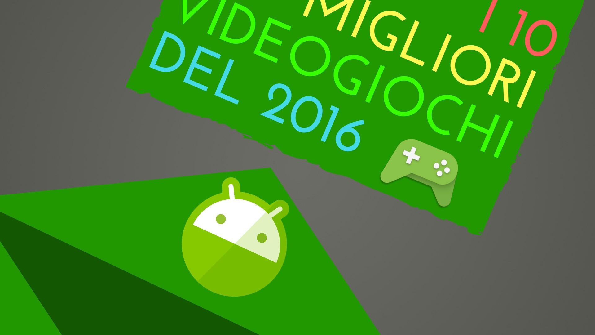 i-10-migliori-giochi-per-android-del-2016