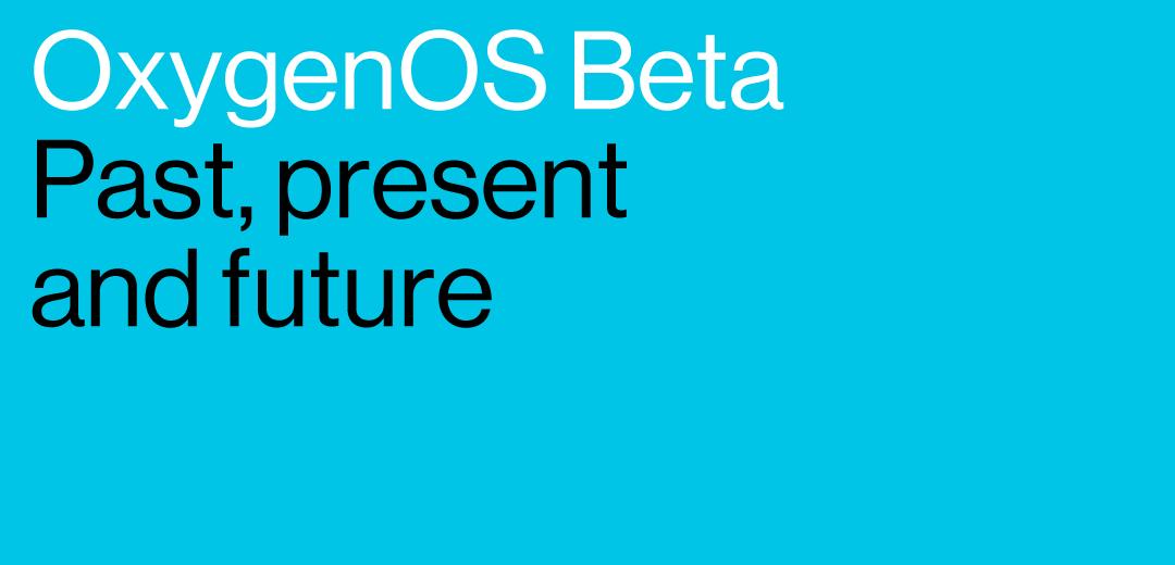 OnePlus rivede gli aggiornamenti di OxygenOS Beta: ecco le nuove tempistiche