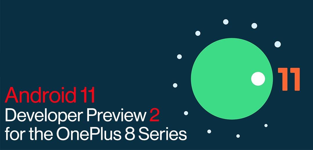 OnePlus 8 / 8 Pro ricevono la seconda DP di Android 11: la guida completa per installarla