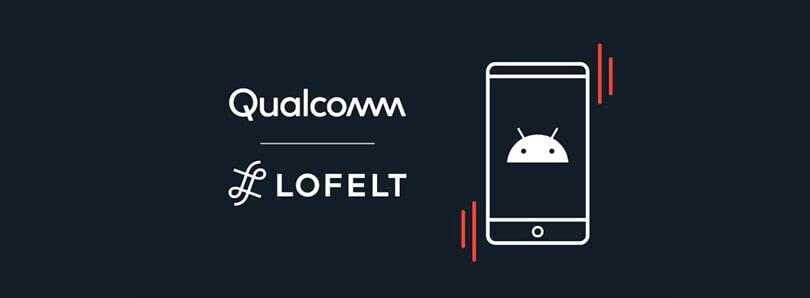 La partnership tra Qualcomm e Lofelt è una questione di vibrazioni
